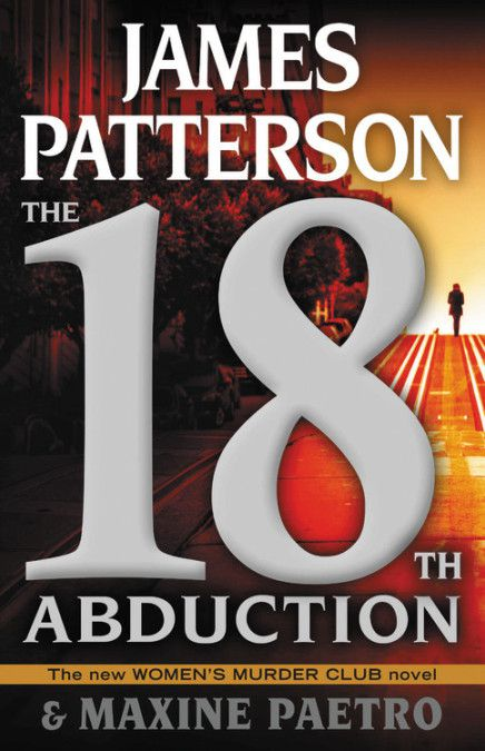 """<a href=""""https://www.littlebrown.com/titles/james-patterson/the-18th-abduction/9780316528443/#module-whats-inside"""" target=""""_blank"""" rel=""""noopener"""">Click here to read an excerpt of """"The 18th Abduction.""""</a> 