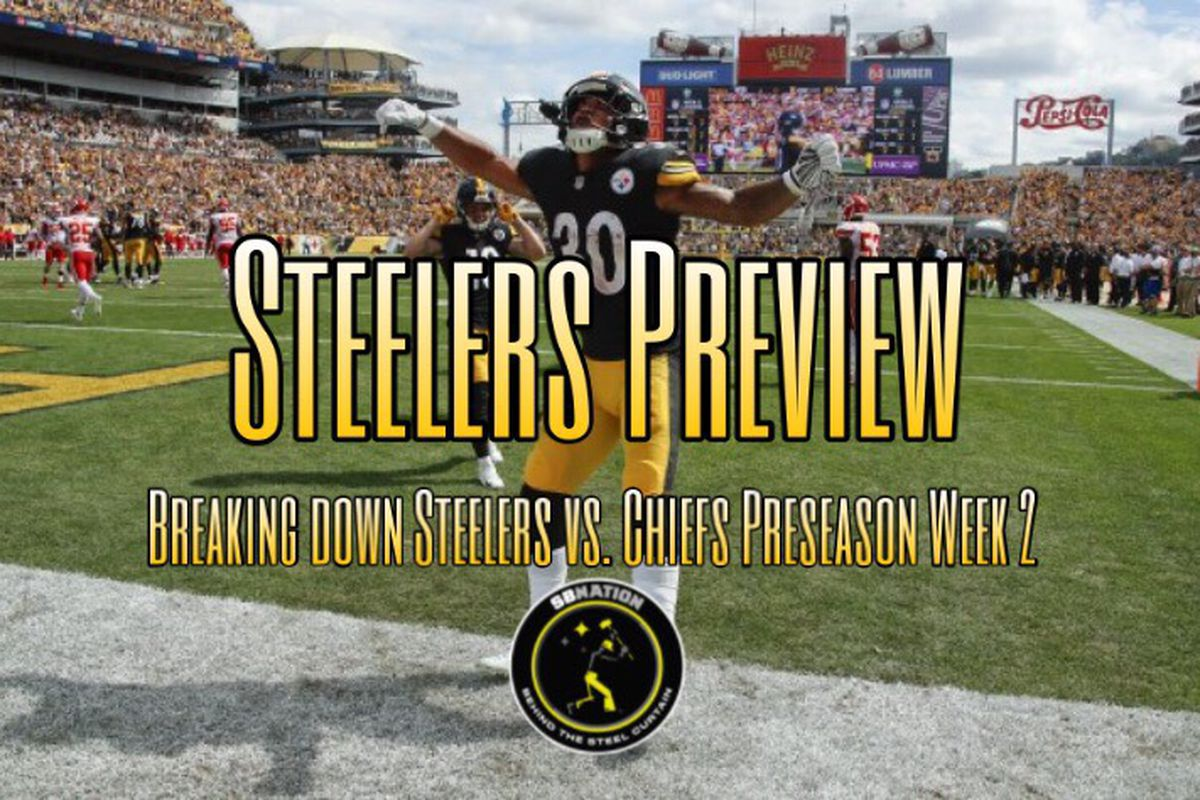 a7e72b56 Previewing the Steelers Preseason Week 2 game vs. the Chiefs ...