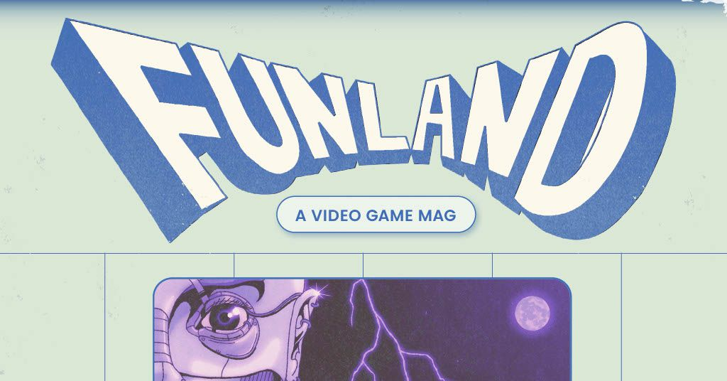 Check out Funland, a beautiful new gaming magazine - Polygon