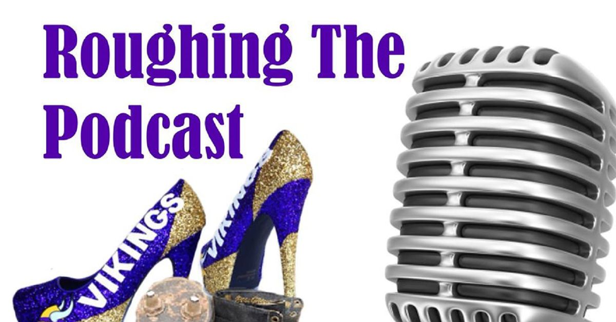 Roughing The Podcast 49: Are you as excited as we are?
