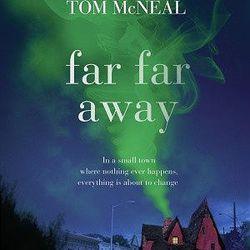"""Far Far Away"" is by Tom McNeal."