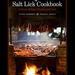 """<em>The Salt Lick Cookbook: A Story of Land, Family, and Love</em> by Scott Roberts and Jessica Dupuy. University of Texas Press: <a href=""""http://www.saltlickbbq.com/products/Cookbook.html"""">November 6</a>."""