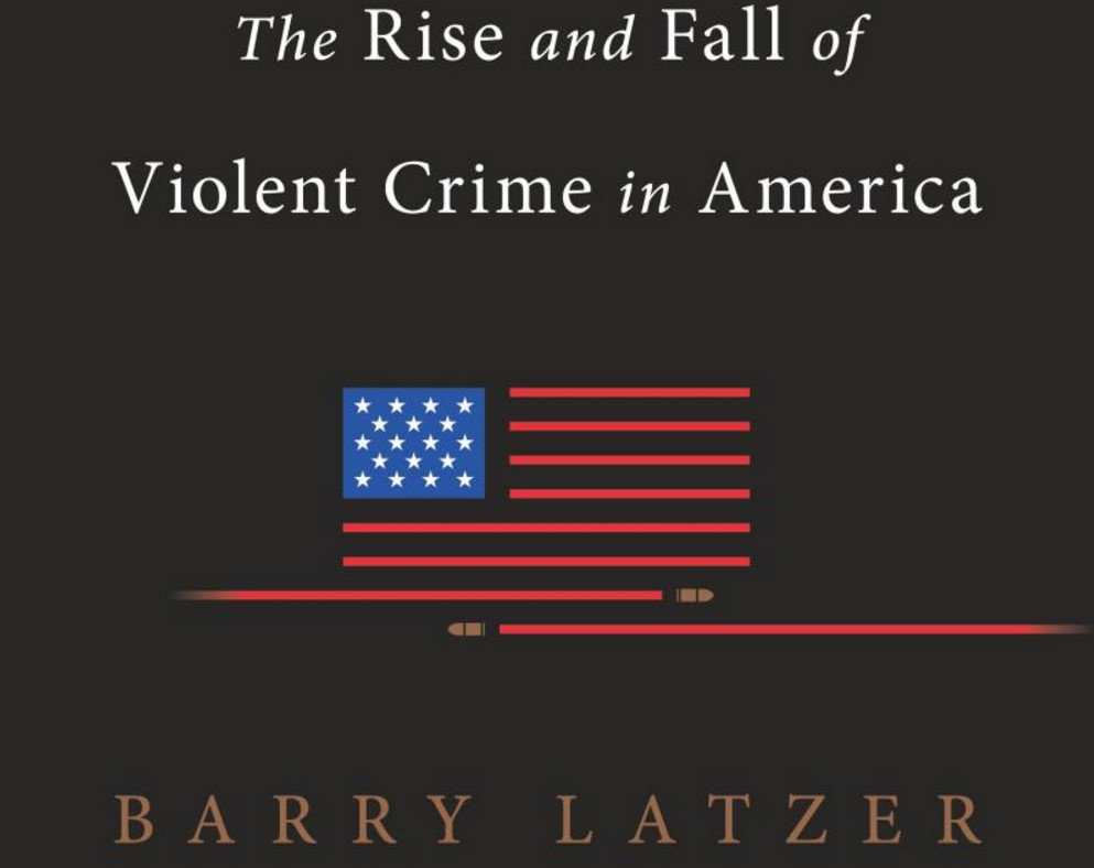 The cover of The Rise and Fall of Violent Crime in America by Barry Latzer.