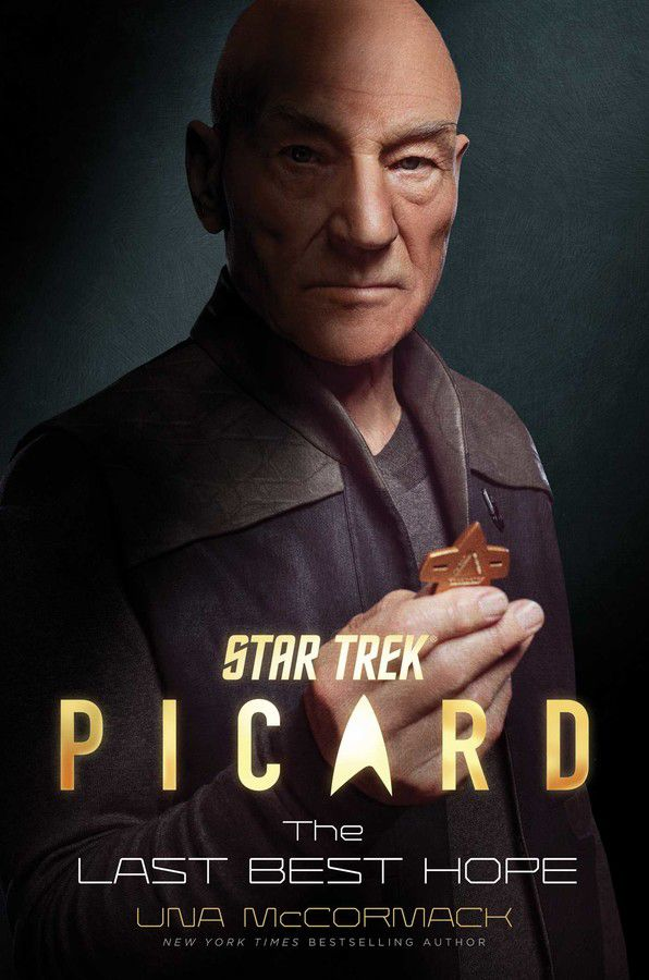 captain picard holding a starfleet badge on the cover of Picard: The Last Best Hope by Una McCormack