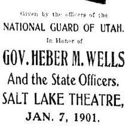 On his second Inauguration on Jan. 7, 1901, Heber M. Wells is honored by the Utah National Guard at  the upcoming Inaugural Ball.