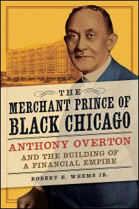 "Robert E. Weems Jr.'s ""The Merchant Prince of Black Chicago."""
