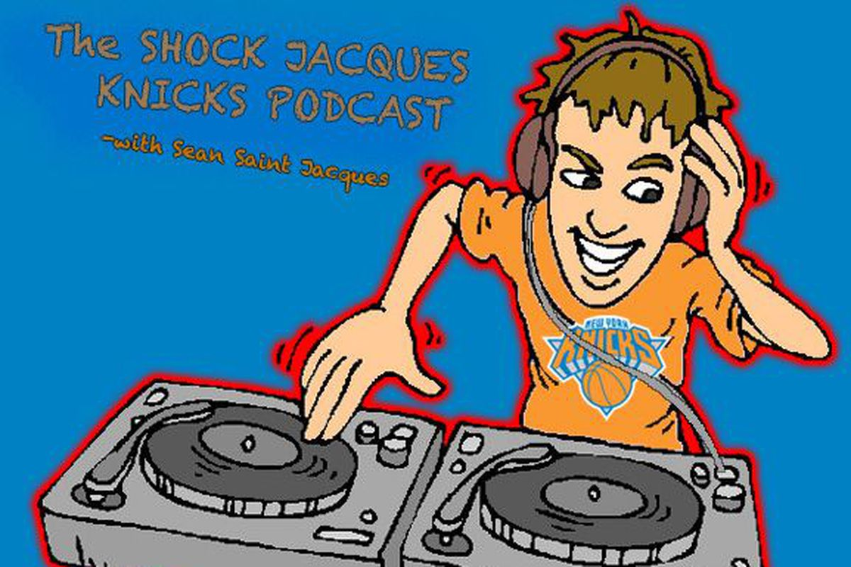 Ep. 21 Shock Jacques Knicks Podcast