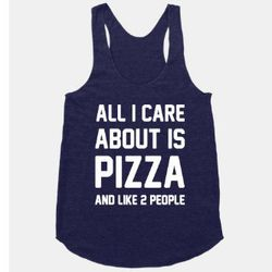 """<b>Look Human</b>, <a href=""""http://www.lookhuman.com/design/44882-all-i-care-about-is-pizza"""">$29</a>"""
