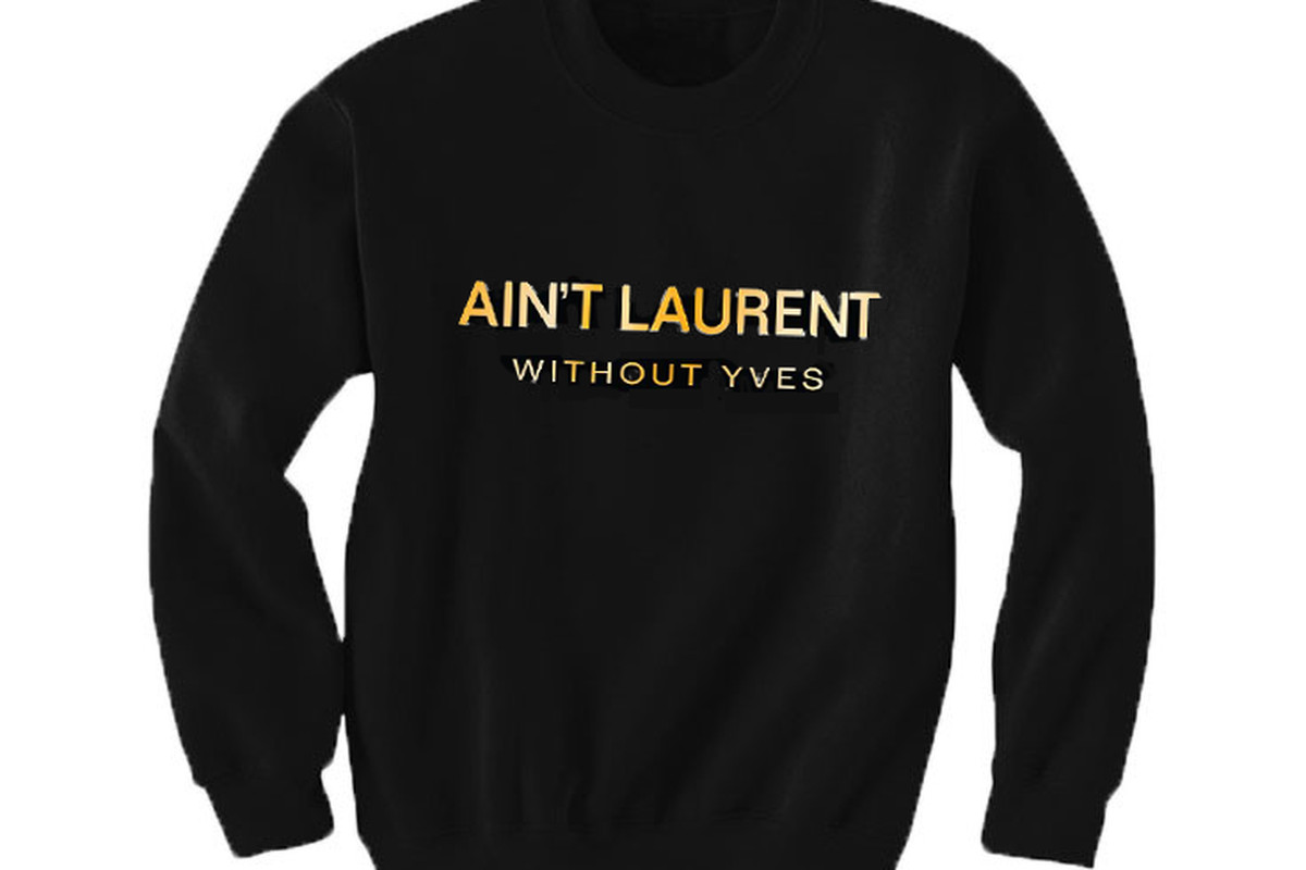27a73f40d0c Saint Laurent Is Suing Maker of Parody YSL Shirts - Racked