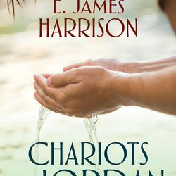 """""""Chariots to Jordan"""" is by E. James Harrison."""