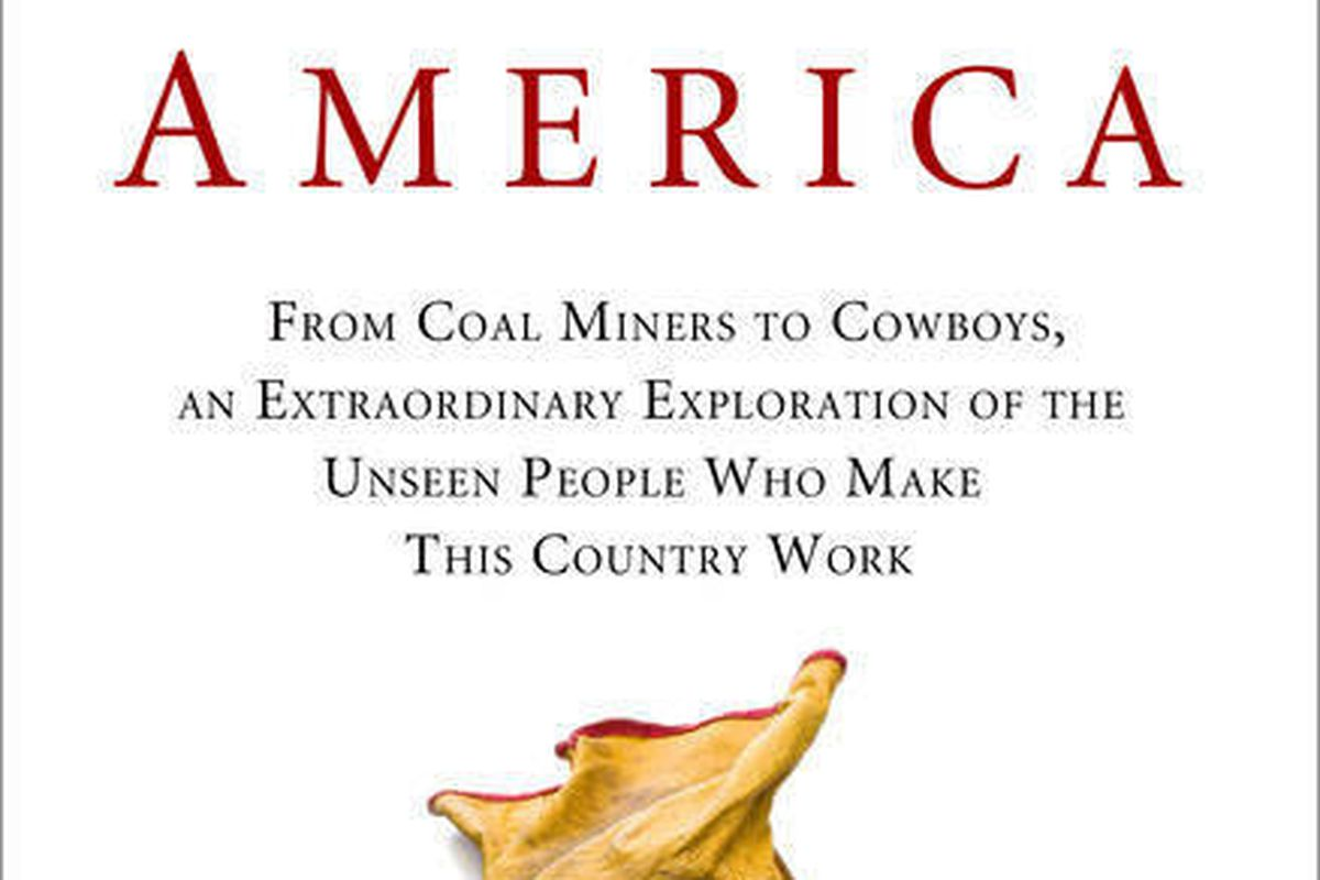 """This book cover image released by G.P. Putnam's Sons shows """"Hidden America: From Coal Miners to Cowboys, an Extraordinary Exploration of the Unseen People Who Make This Country Work"""", by Jeanne Marie Laskas."""