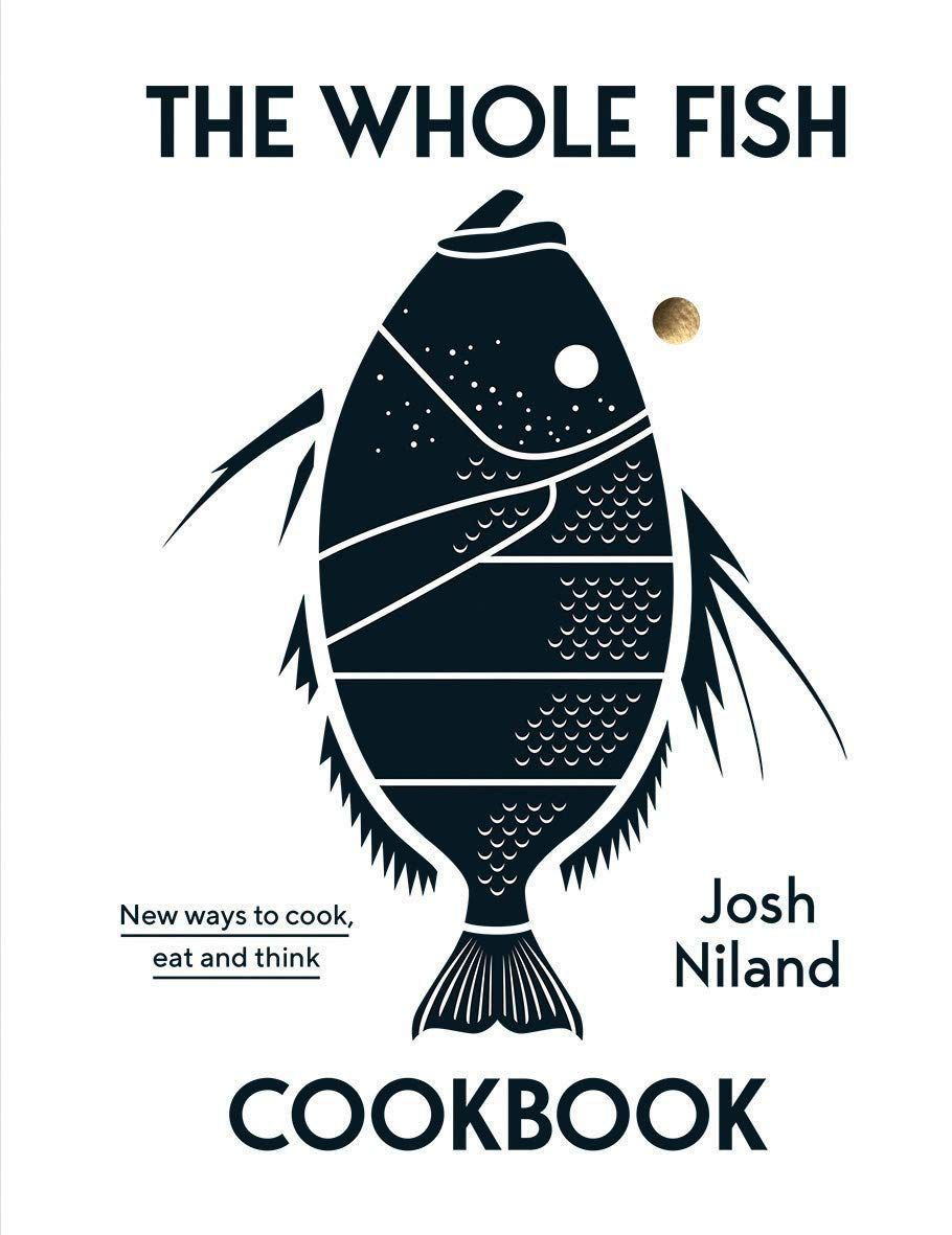 The Whole Fish Cookbook by Josh Niland, one of the best cookbooks chosen by Eater writers