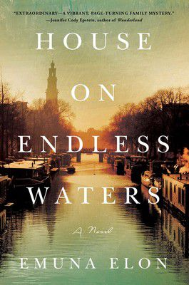 "Emuna Elon's ""House of Endless Waters."""