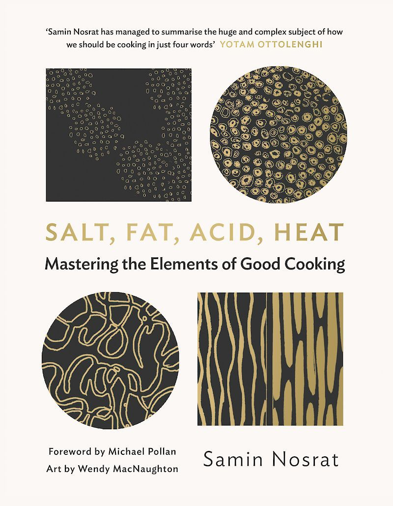 Salt Fat Acid Heat by Samin Nosrat, one of the best cookbooks chosen by Eater writers