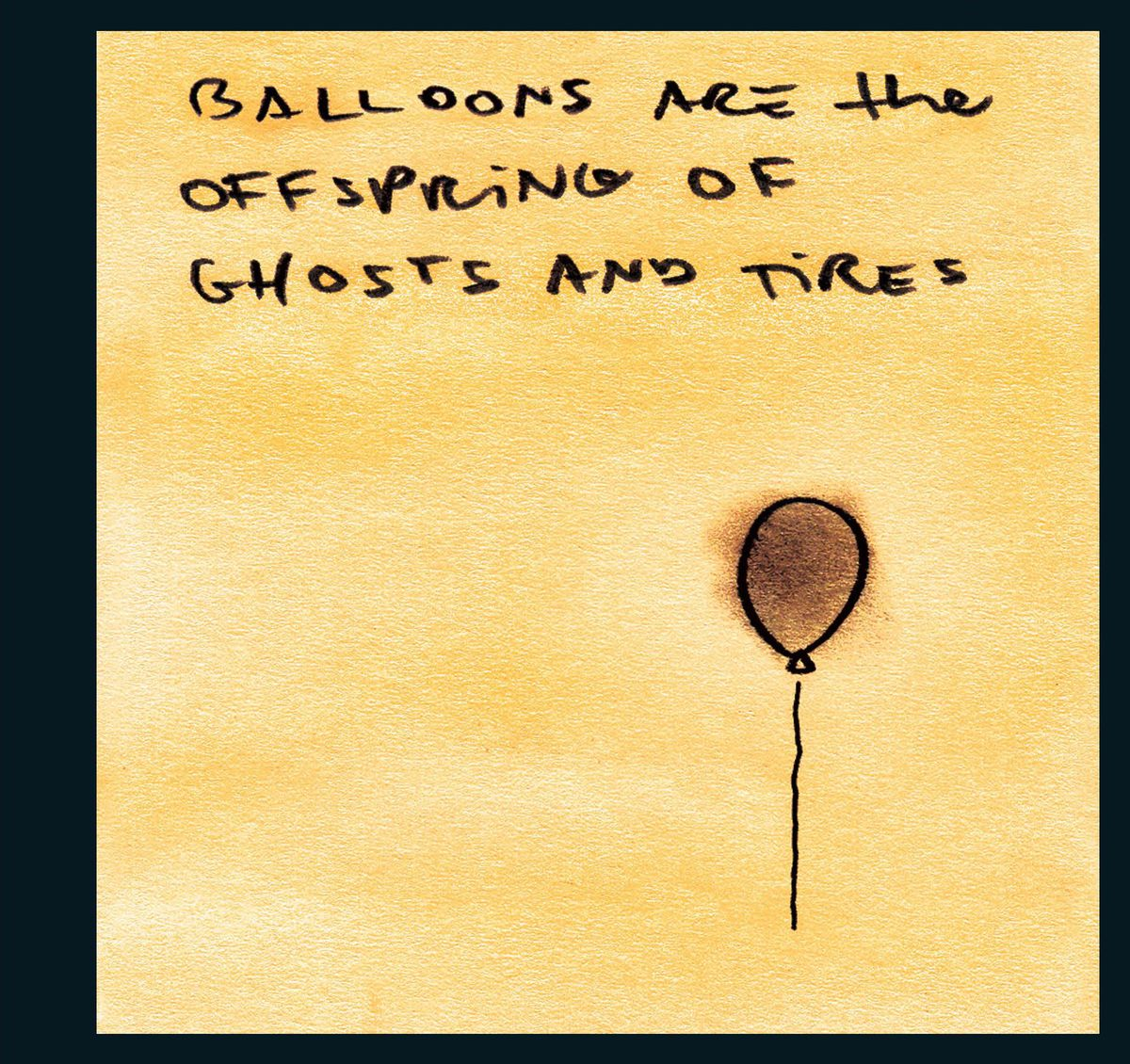 """An image of a balloon with the text """"Balloons Are the Offspring of Ghosts and Tires"""""""