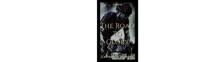 The Road to Glory, by Lawrence Brooks