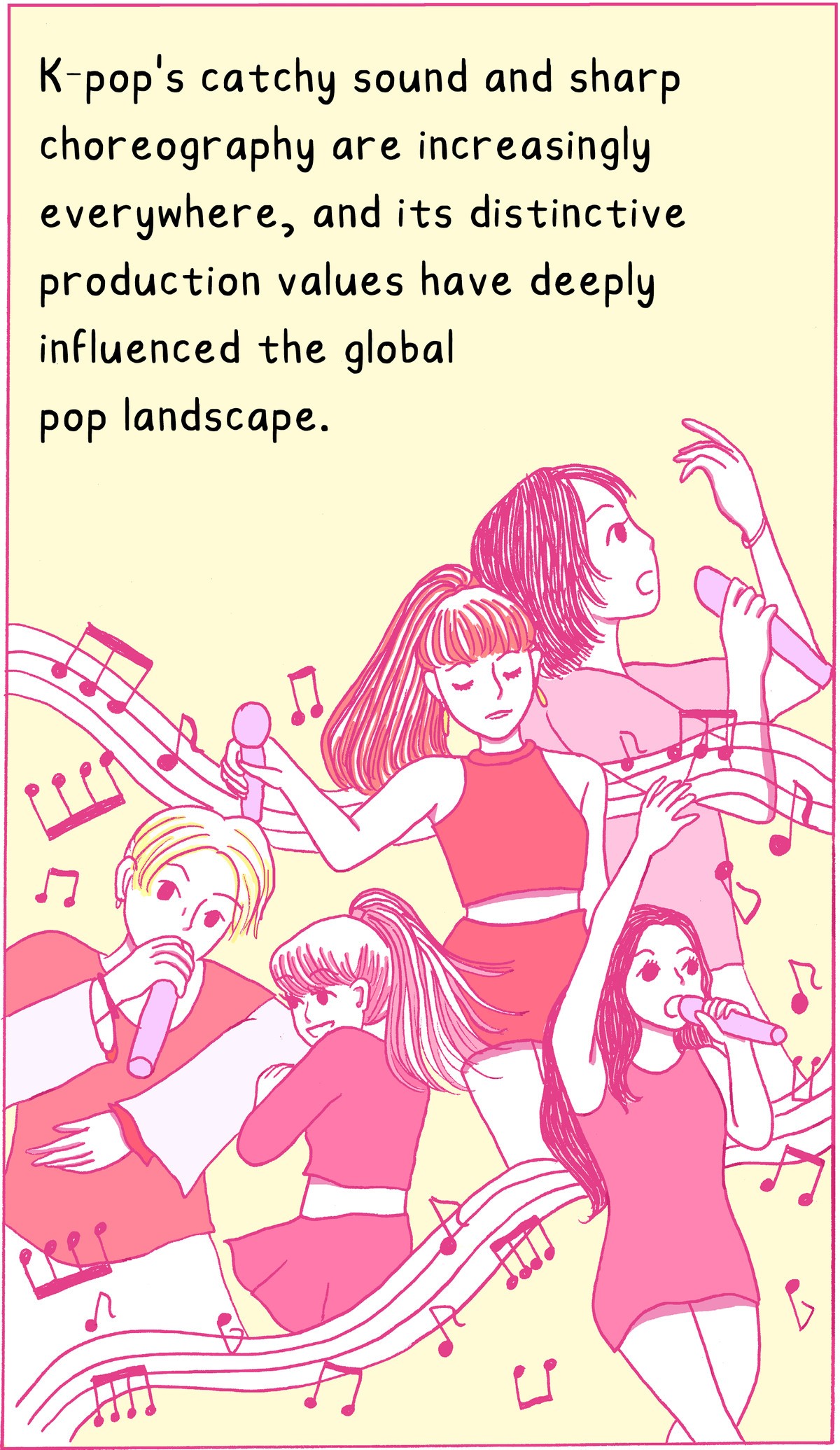 K-pop's catchy sound and sharp choreography are increasingly everywhere, and its distinctive production values have deeply influenced the global pop landscape.