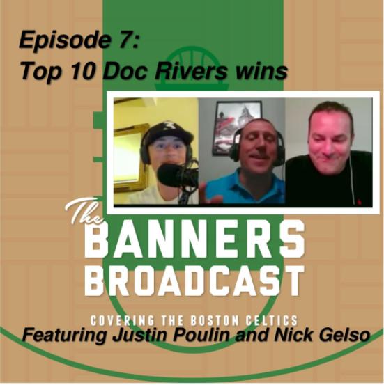 Banners Broadcast 7: Top 10 Doc Rivers wins - CelticsBlog