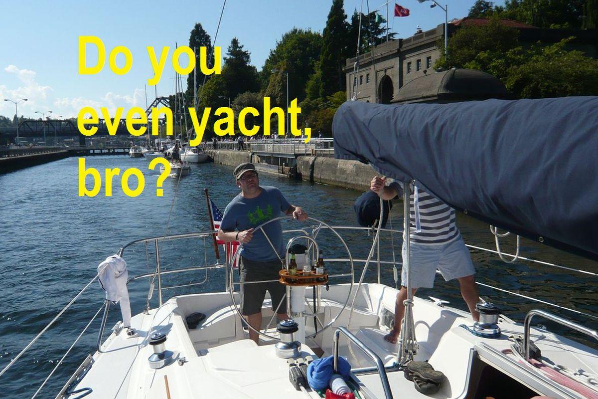 Do you even yacht bro