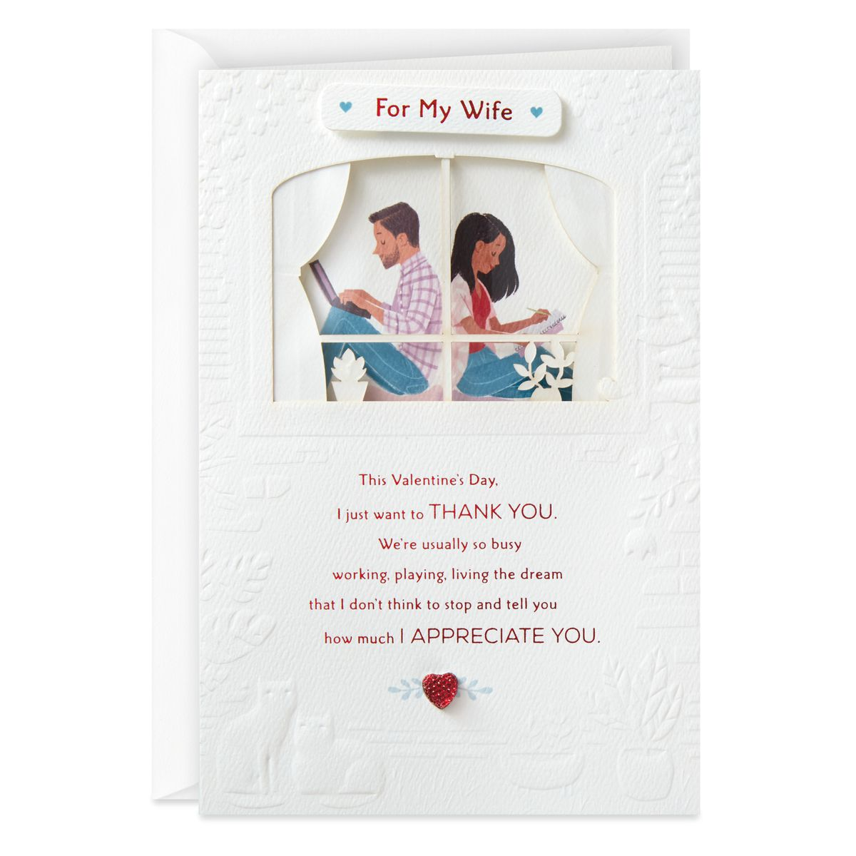 """A card with a man and woman sitting back to back in a house, reading """"For my wife: This Valentine's Day, I just want to THANK YOU. We're usually so busy working, playing, living the dream that I don't think to stop and tell you how much I APPRECIATE YOU."""""""