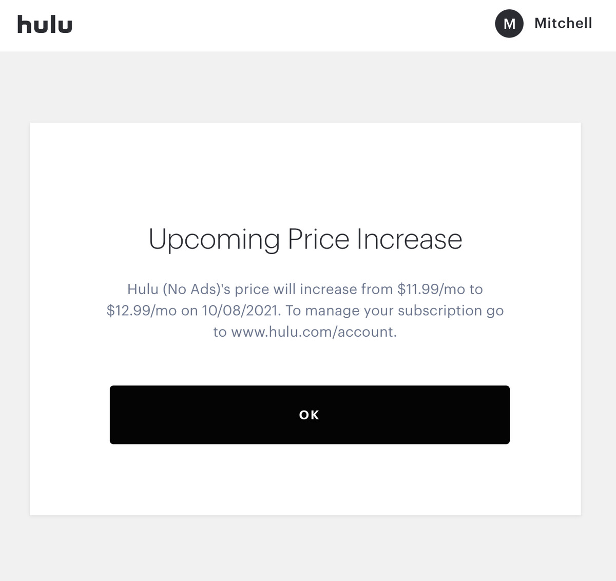 Screenshot of Hulu's website reading: Upcoming price increase. Hulu (no ads)'s price will increase from $11.99/mo to $12.99/mo on 10/08/2021. To manage your subscription, go to www.hulu.com/account.