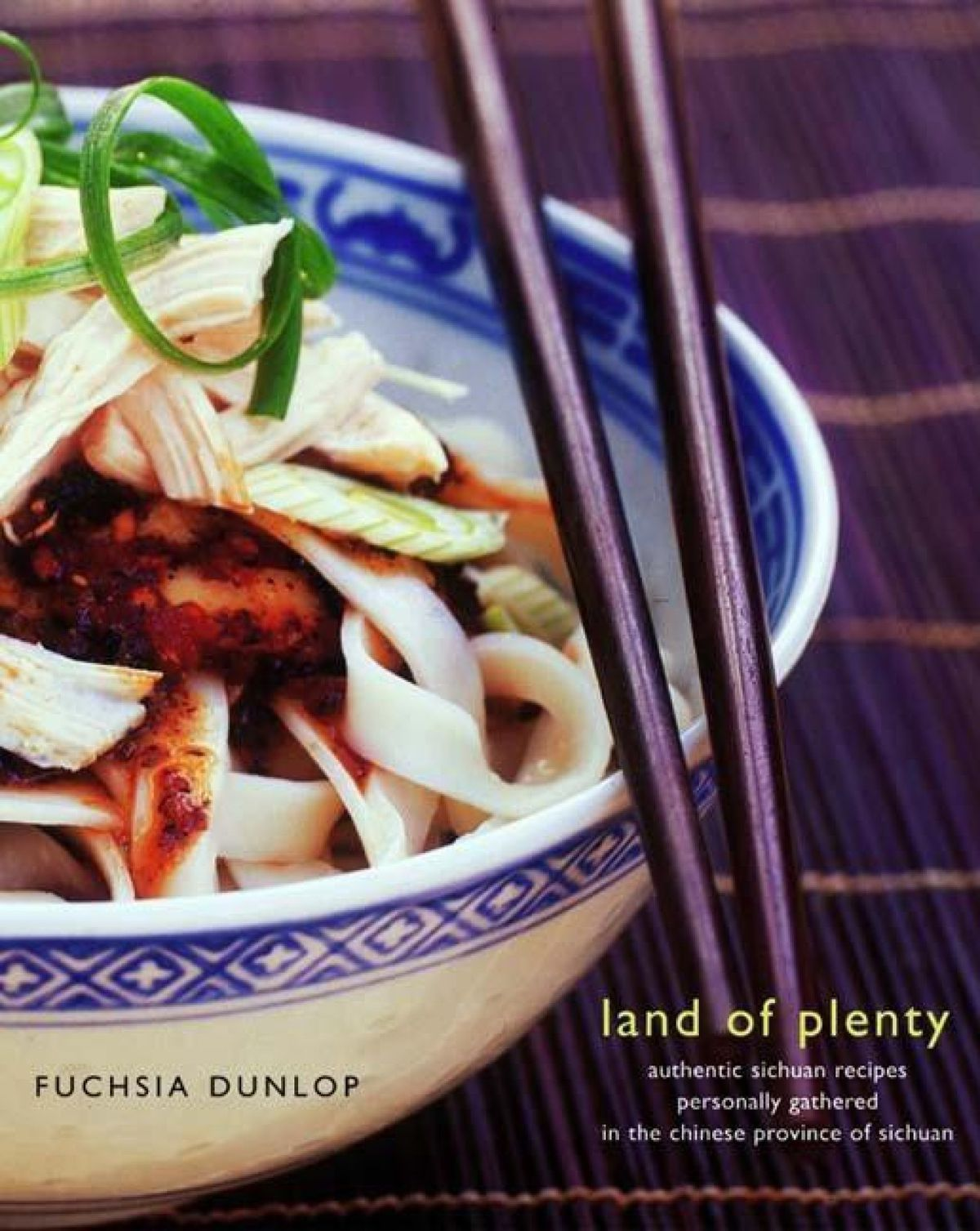 Land of Plenty by Fuchsia Dunlop, one of the best cookbooks chosen by Eater writers
