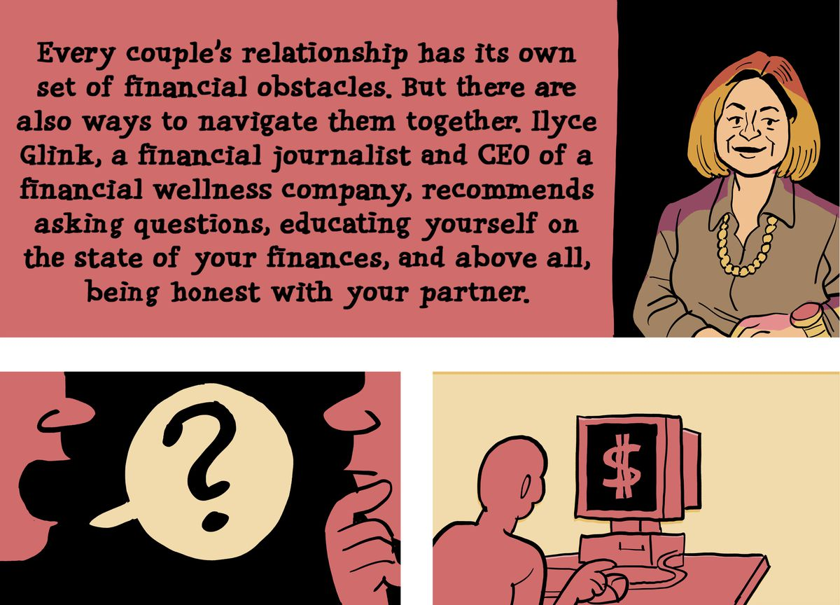 Every couple's relationship has its own set of financial obstacles. But there are also ways to navigate them together. Ilyce Glink, a financial journalist and CEO of a financial wellness company, recommends asking questions, educating yourself on the state of your finances, and above all, being honest with your partner.