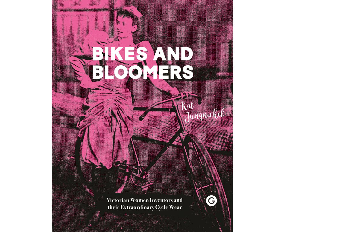 Bikes and Bloomers, by Kat Jungnickel