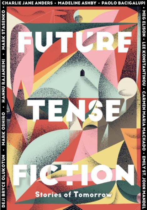 the cover of Future Tense Fiction, lively and vivid shapes surround the title, in shades of pink, red, mint, orange and yellow. The entire design is vaguely retro-future