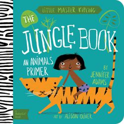 """""""The Jungle Book: An Animal Primer"""" is a board book part of Jennifer Adams' BabyLit series."""