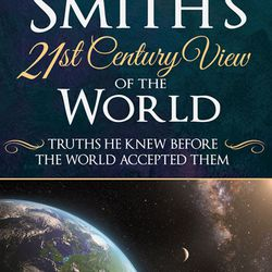 """Joseph Smith's 21st Century View of the World"" is by John David Lamb."