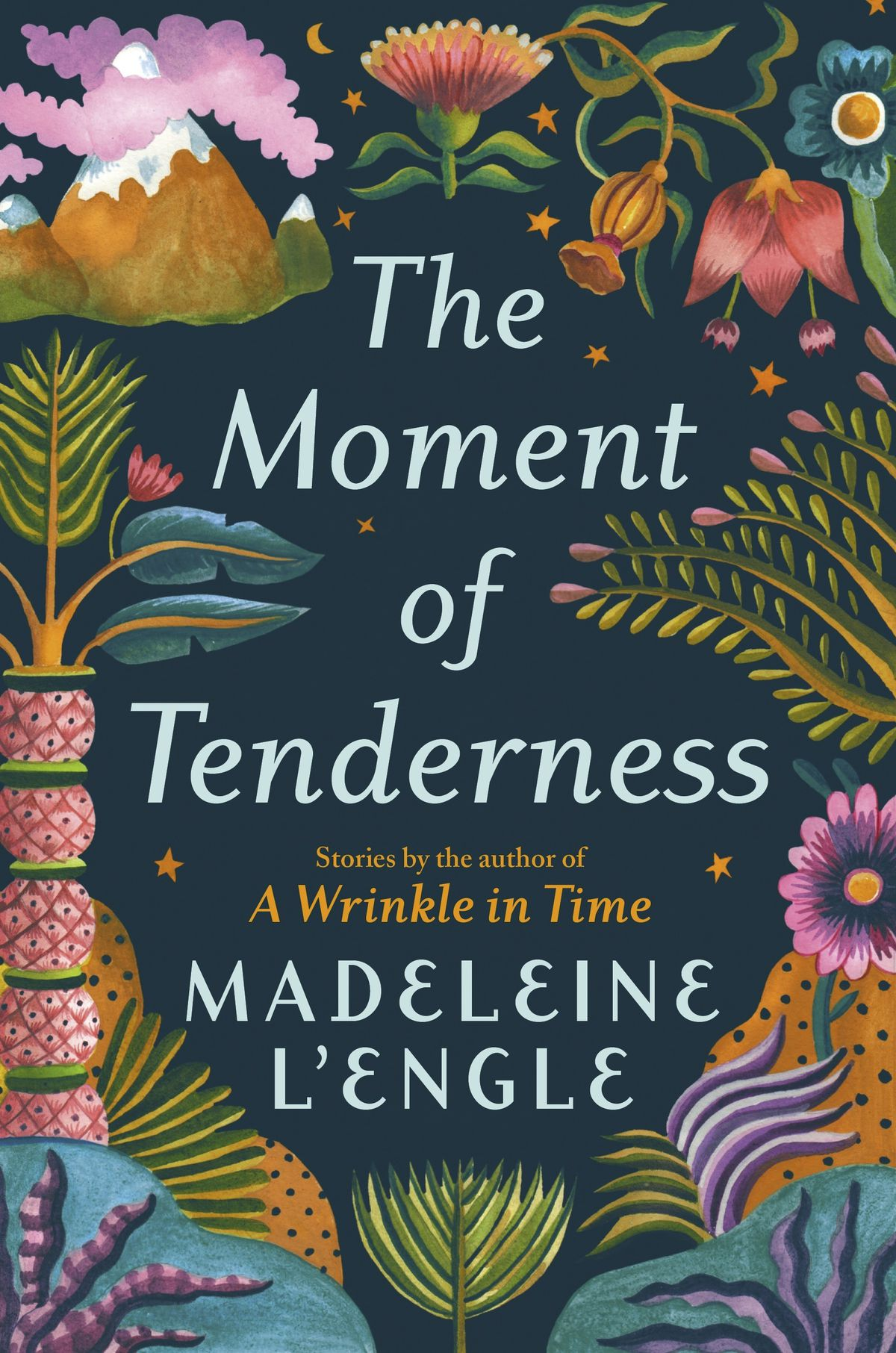 """""""The Moment of Tenderness"""" by Madeleine L'Engle."""