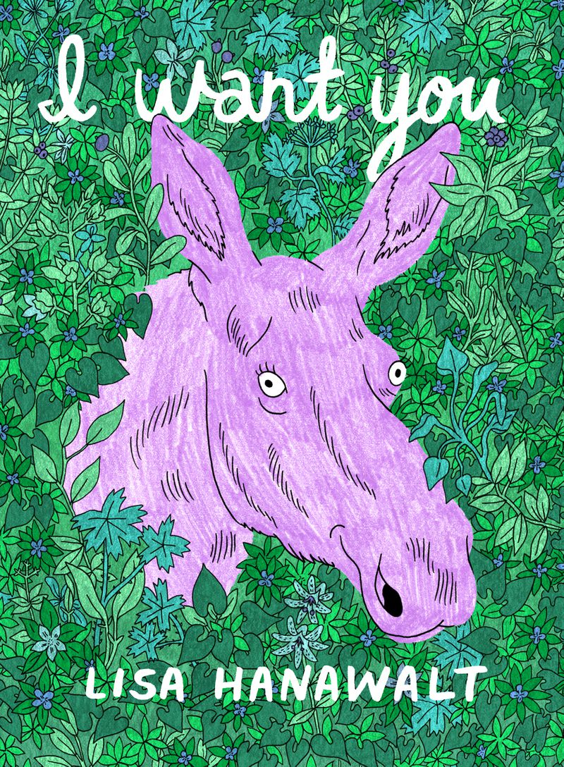 The cover of I Want You by Lisa Hanawalt, showing a pink moosehead surrounded by greenery.