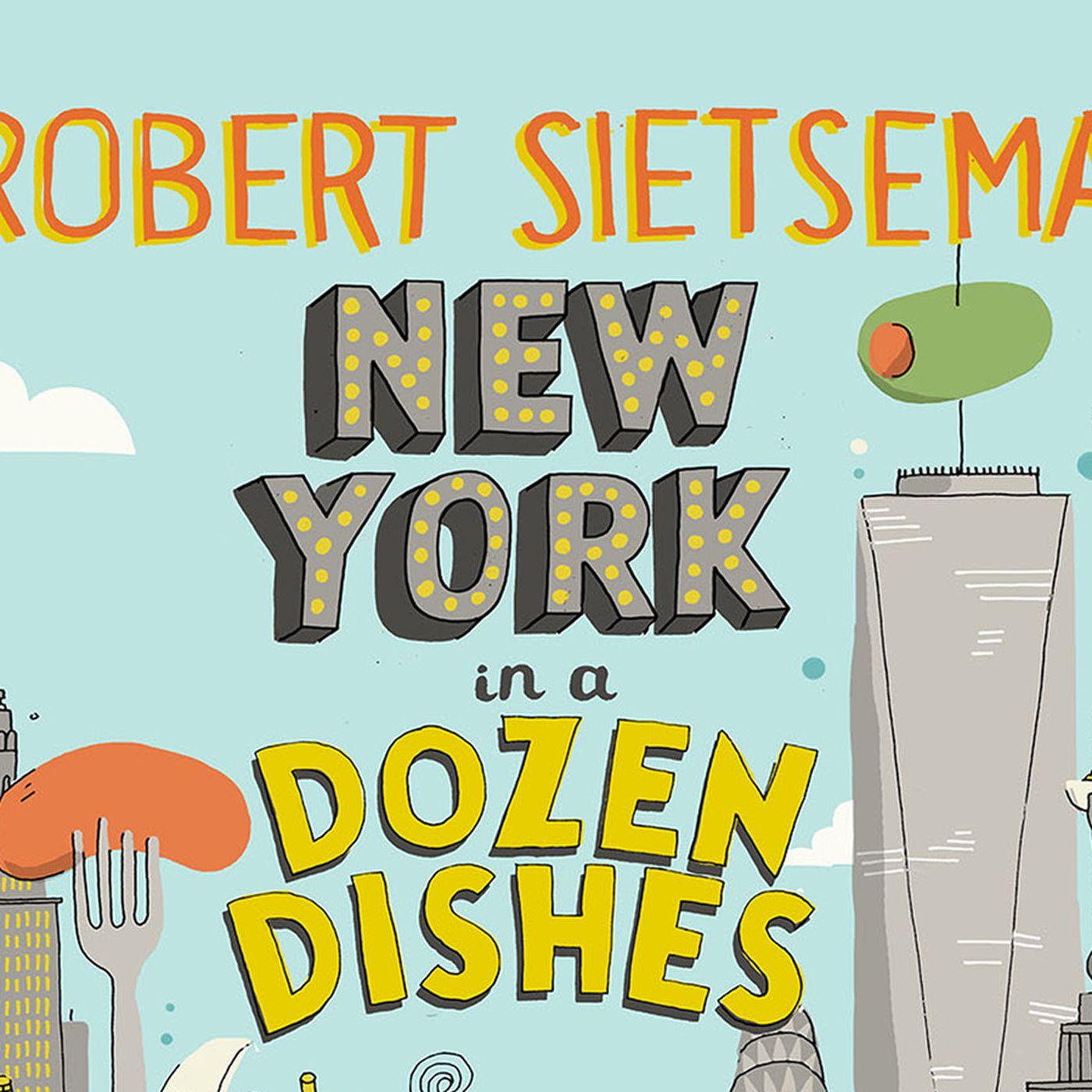Here's a Sneak Peek at Robert Sietsema's Book: 'New York in