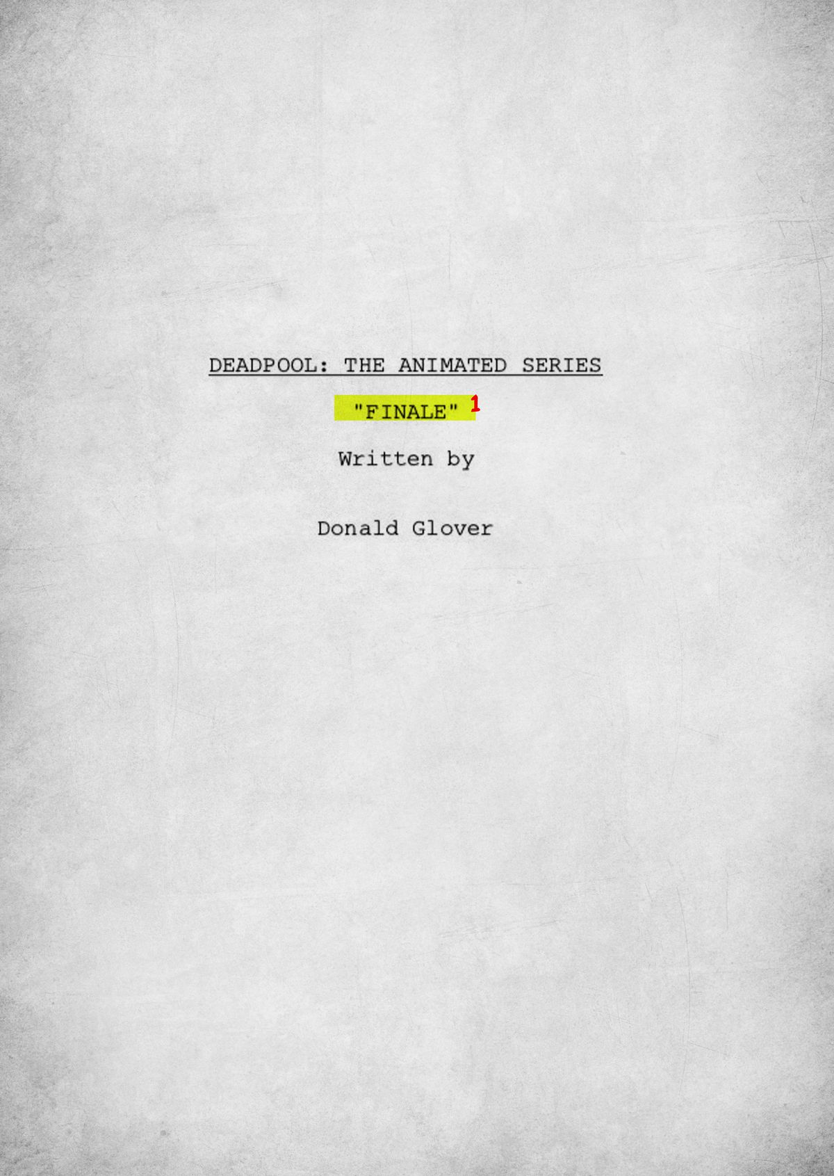 an annotated version of donald glover s deadpool script the ringer