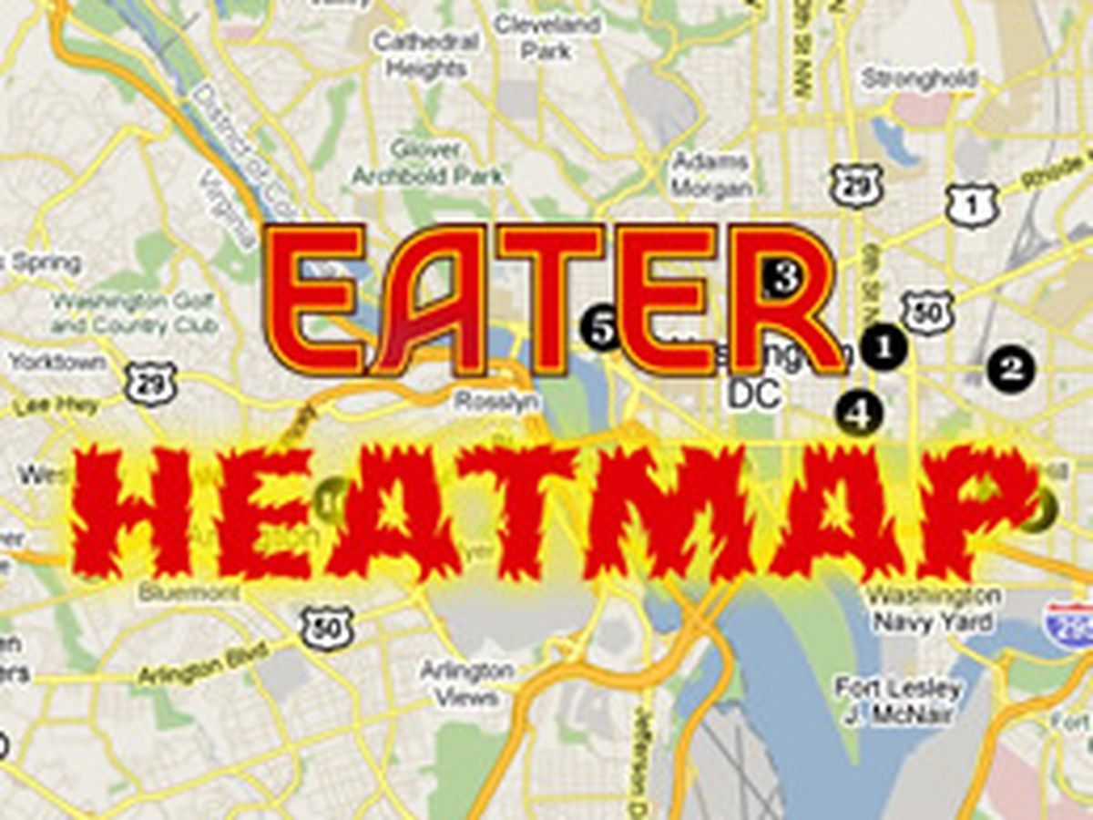 Eaters Washington DC Heat Map Where To Eat Right Now - Washington dc eater heat map