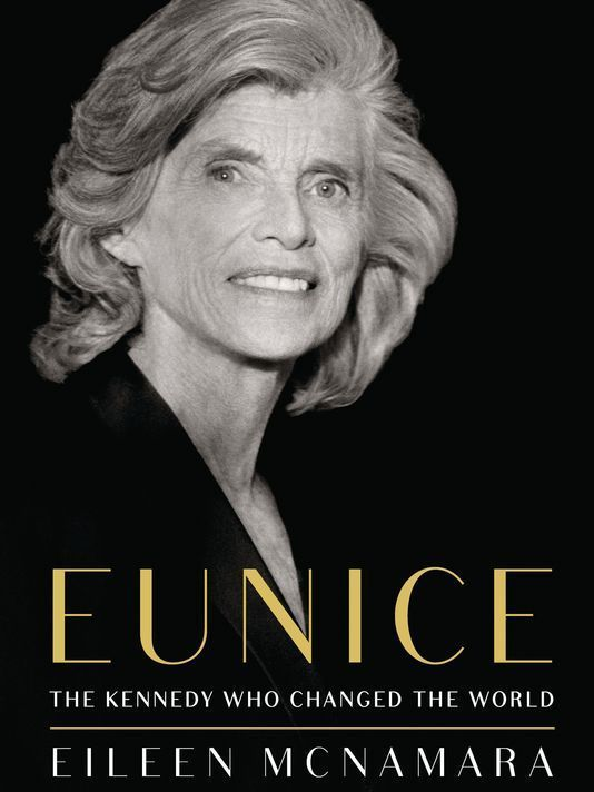 """<a href=""""http://www.simonandschuster.com/books/Eunice/Eileen-McNamara/9781451642261"""" target=""""_blank"""" rel=""""noopener"""">""""Eunice: The Kennedy Who Changed the World"""" (Simon &amp; Schuster, $28)</a>"""