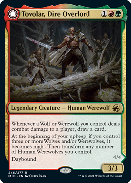 Tovolar, Dire Overlord is a legendary creature, a human werewolf.