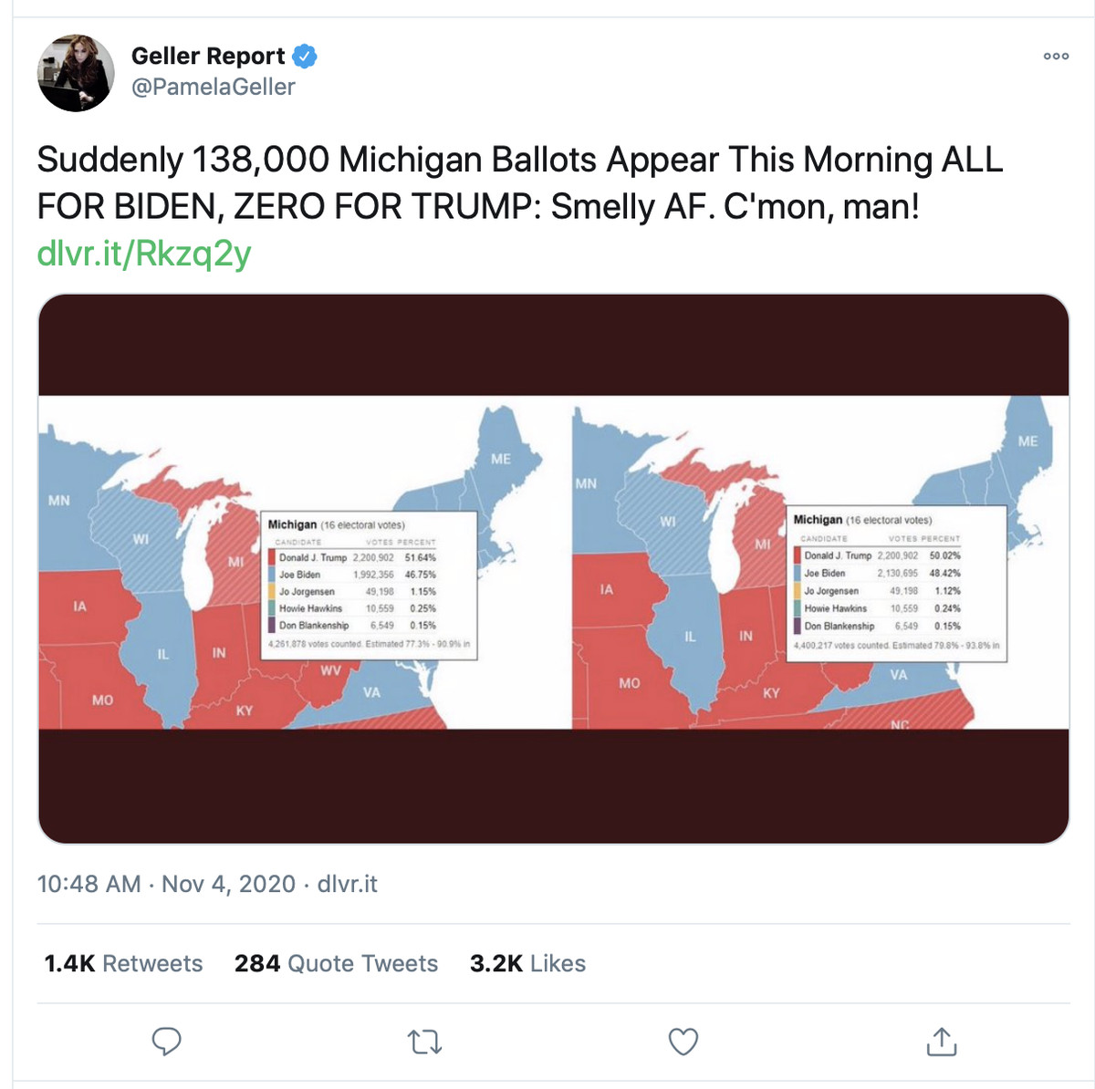 "An image of a tweet from the Geller Report account that says, ""Suddenly 138,000 Michigan ballots appear this morning all for Biden, zero for Trump. Smelly A. F. C'mon, man!"""