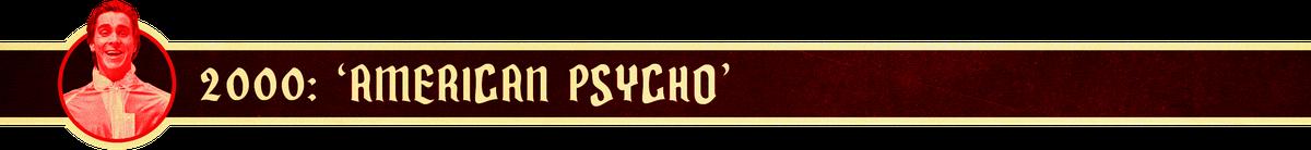 2000: 'American Psycho'