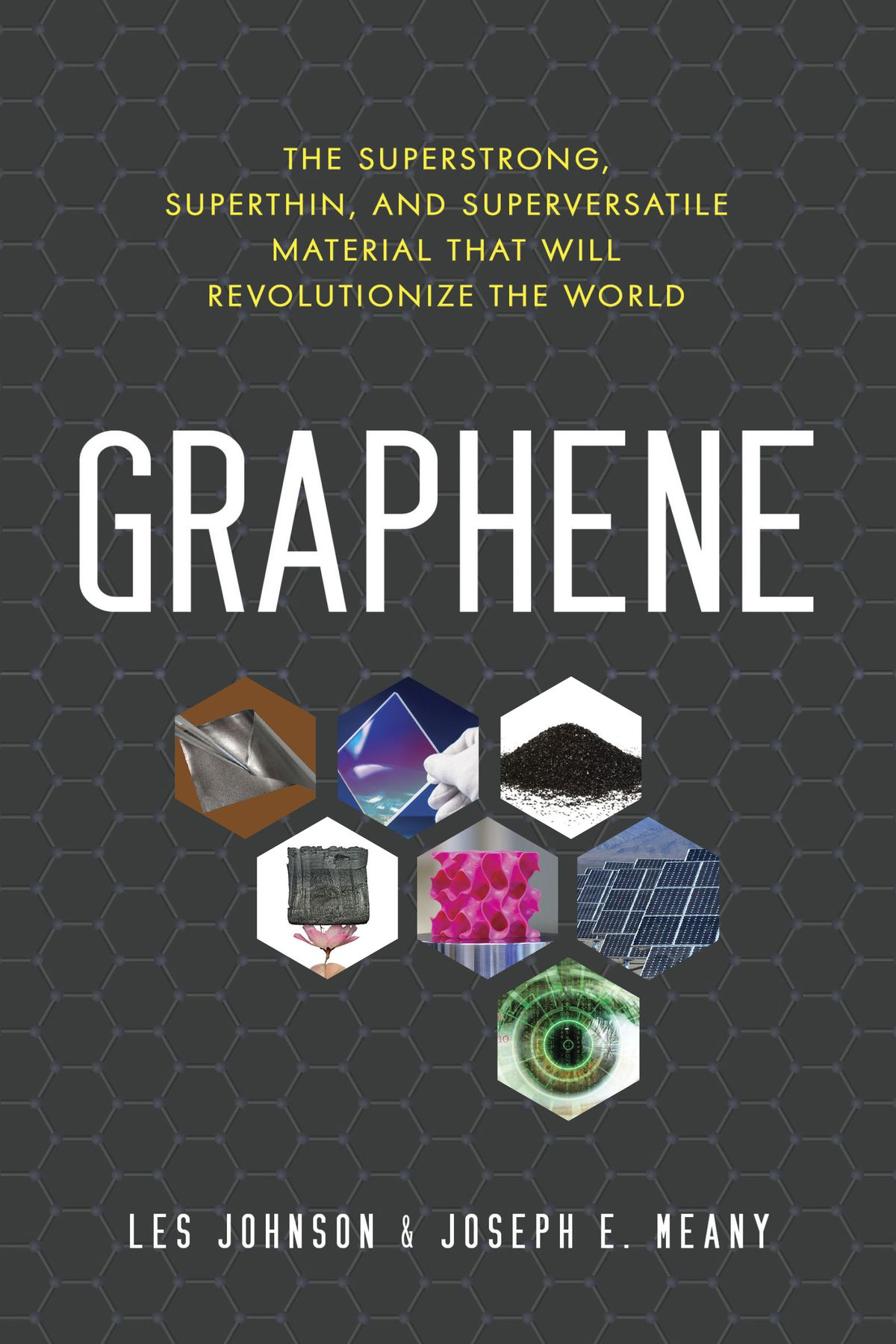 Experts explain the science behind graphene, the new supermaterial