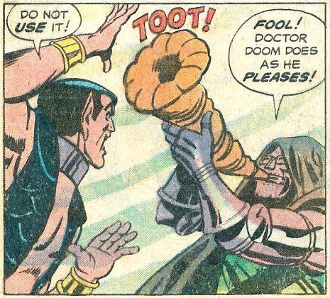 """""""Do not use it!"""" Namor shouts and Doctor Doom, who is raising a long conch shell to the lips of his mask. """"Fool!"""" Doom replies, """"Doctor Doom does as he pleases!"""" Above the horn is the sound effect: """"TOOT!"""" in Spidey Super Stories #53, Marvel Comics (1981)."""
