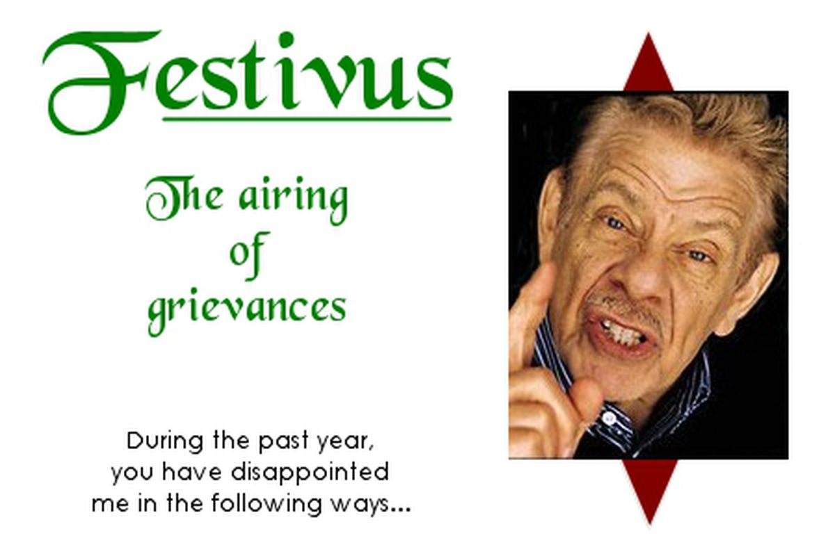 """Festivus 2010, from """"Seinfeld"""". (courtesy of <a href=""""http://aofg.blogs.com/the_airing_of_grievances/2009/12/the-aofg-festivus-extravaganza-2009.html"""" target=""""new"""">The Airing of Grievances</a>)"""