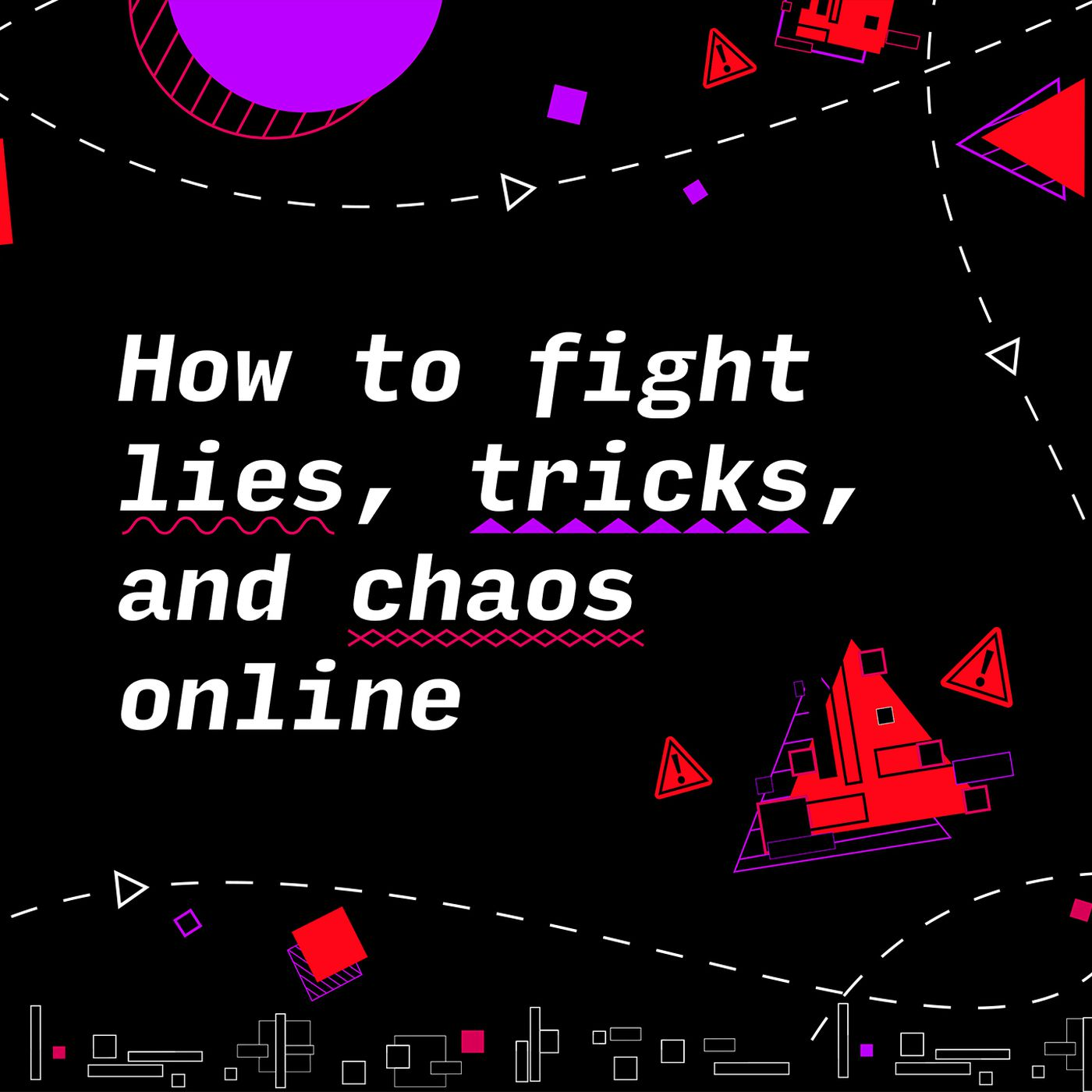 Why Press Shouldnt Be Your Source For >> A Guide To Fighting Lies Fake News And Chaos Online The