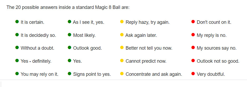 Virtual Magic 8 Ball is much more limited in answers :(