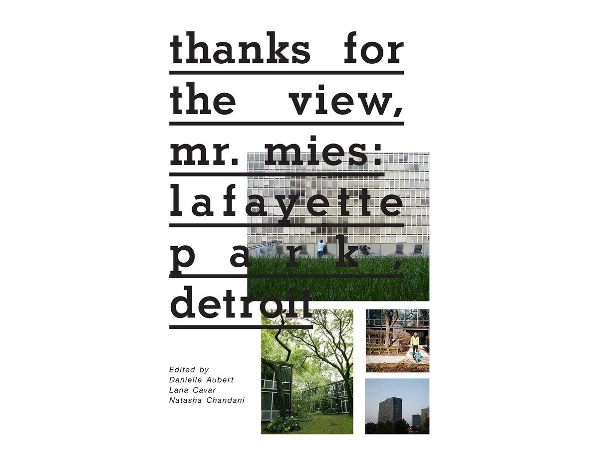 A book cover with words on the cover that read: thanks for the view, mr. mies: lafayette park detroit.