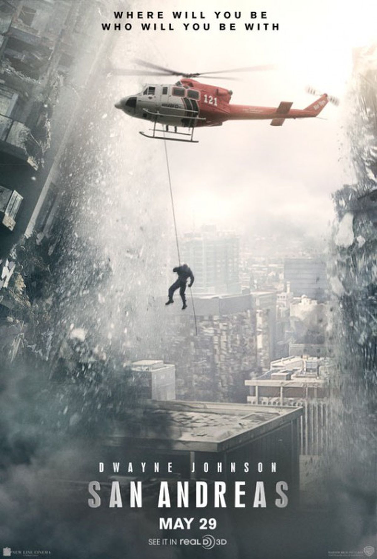 San Andreas There Are Two Main Versions Of This Poster Theres One Where The Rock Is Hanging From A Helicopter That Flying Itself Because Fucking