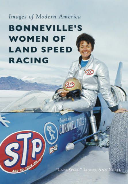 """""""Landspeed"""" Louise Ann Noeth's book, """"Bonneville's Women of Land Speed Racing,"""" will be unveiled at two book signings on the Salt Flats, on Aug. 31 and Sept. 11."""