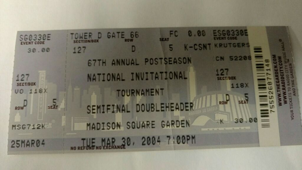 The ticket from night 1 of the NIT Finals. From Brian Kelley, Section 118