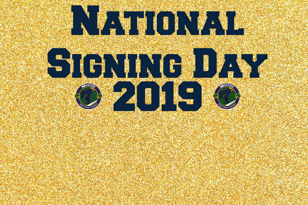 Notre Dame Football Recruiting 2019 National Signing Day